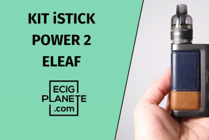 Test des kits iStick Power 2 & 2C de chez Eleaf